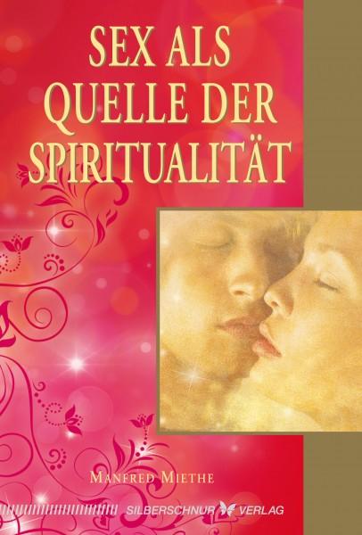 Sex als Quelle der Spiritualität