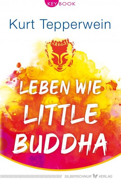 Leben wie Little Buddha
