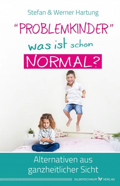 Problemkinder – was ist schon normal?