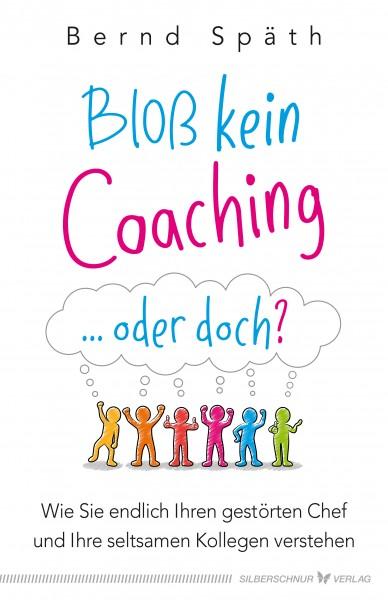Bloß kein Coaching ...oder doch?