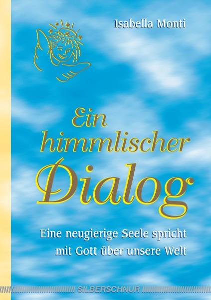 Ein himmlischer Dialog
