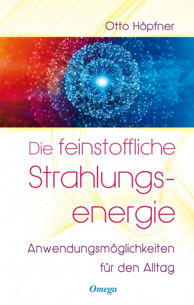 Die feinstoffliche Strahlungsenergie
