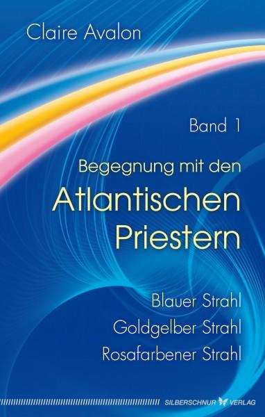 Begegnung mit den Atlantischen Priestern Band 1