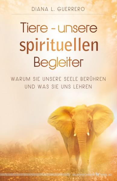 Tiere – Unsere spirituellen Begleiter