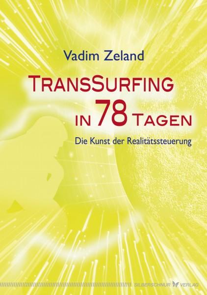 Transsurfing in 78 Tagen