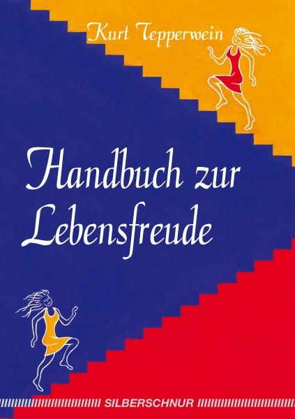 Handbuch zur Lebensfreude