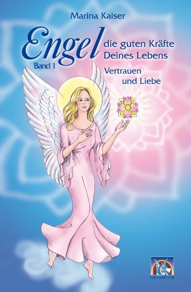 Engel, die guten Kräfte Deines Lebens