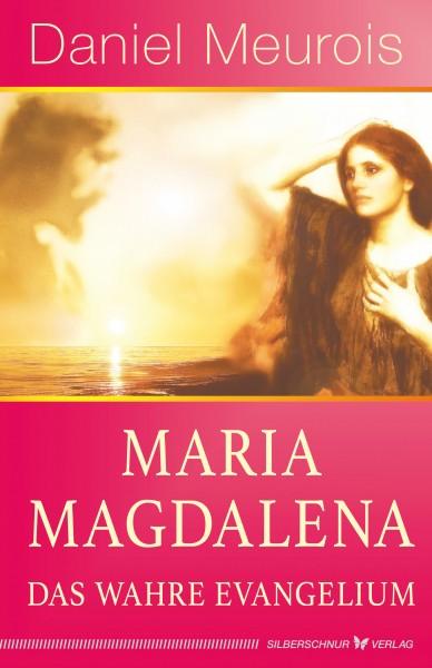 Maria Magdalena – das wahre Evangelium