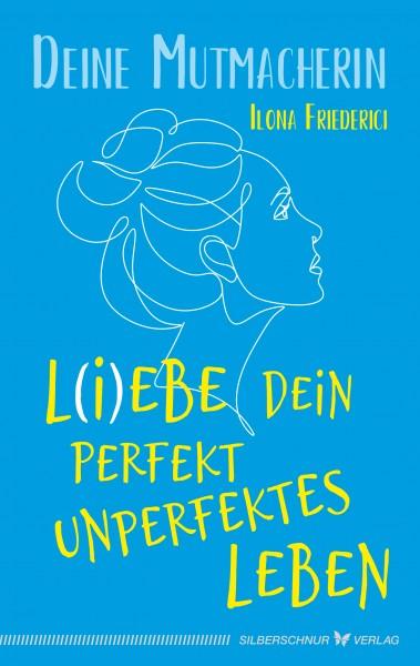 L(i)ebe dein perfekt unperfektes Leben