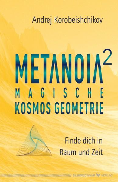 Metanoia 2 – Magische Kosmos Geometrie