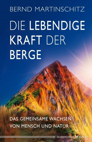 Die lebendige Kraft der Berge