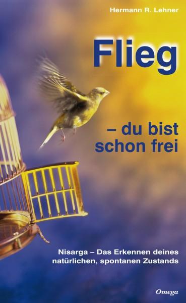 Flieg – du bist schon frei