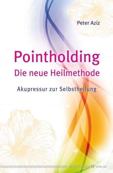 Pointholding – Die neue Heilmethode