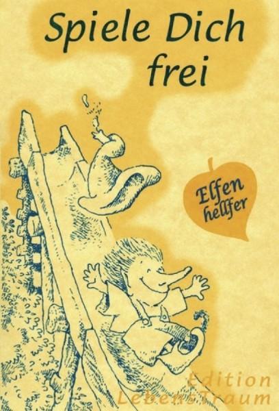 Elfenhellfer – Spiele Dich frei